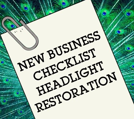 New Business Checklist Headlight Restoration Delta Kits